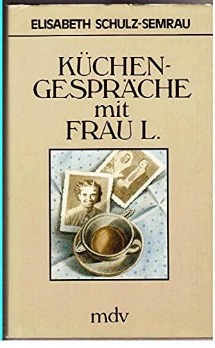9783354005235: Kuchengesprache mit Frau L: Portrats und Geschichten (German Edition)