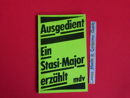 9783354007062: Ausgedient: Ein Stasi-Major erzahlt (German Edition)