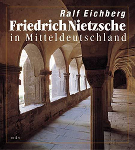 9783354008328: Friedrich Nietzsche in Mitteldeutschland: Herkunft und spate Ruckkehr (MDV Miniaturen) (German Edition)