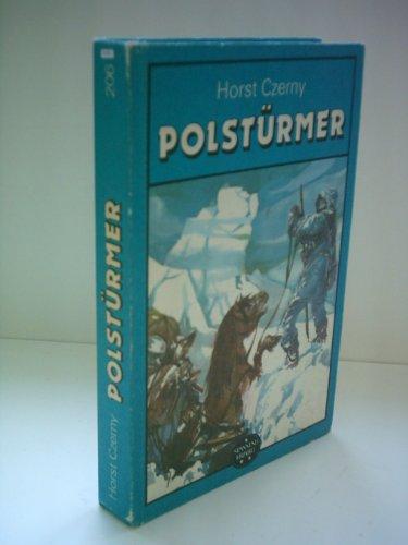 9783355001090: Horst Czerny: Polstürmer - Von Siegern und Besiegten im ewigen Eis