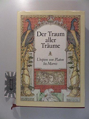 9783355003278: Der Traum aller Träume. Utopien von Platon bis Morris. Anthologie