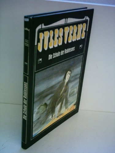 Die Schule der Robinson.: Verne, Jules: