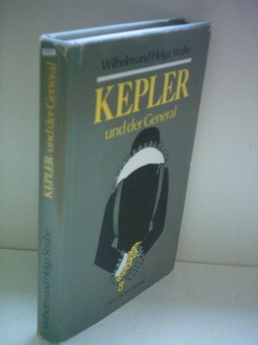 Kepler und der General. Historischer Roman: Strube, Wilhelm; Strube, Helga
