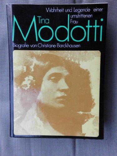 Tina Modotti - Wahrheit und Legende einer umstrittenen Frau - - Barckhausen, Christiane -