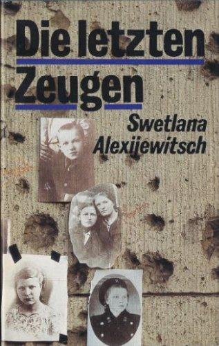 Die letzten Zeugen - Swetlana Alexijewitsch, Gisela Frankenberg