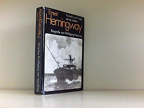 9783355008266: Ernest Hemingway. Triumph und Tragik seines Lebens. Biografie