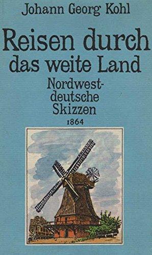 Reisen durch das weite Land. Nordwestdeutsche Skizzen 1864