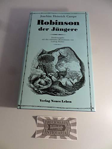 Robinson der Jüngere Untertitel: Lesebuch für Kinder: Joachim Heinrich Campe: