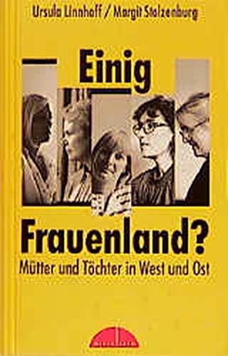 9783355014496: Einig Frauenland?: Mütter und Töchter in West und Ost (German Edition)