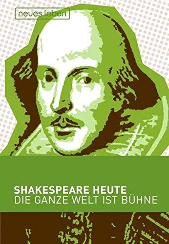 9783355017169: Shakespeare heute. Die ganze Welt ist Bühne