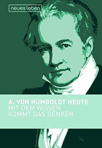 9783355017220: Mit dem Wissen kommt das Denken: Alexander von Humboldt heute