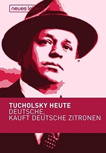 9783355017282: Deutsche, kauft deutsche Zitronen: Tucholsky heute