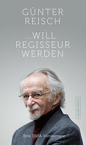 will Regisseur werden: Günter Reisch