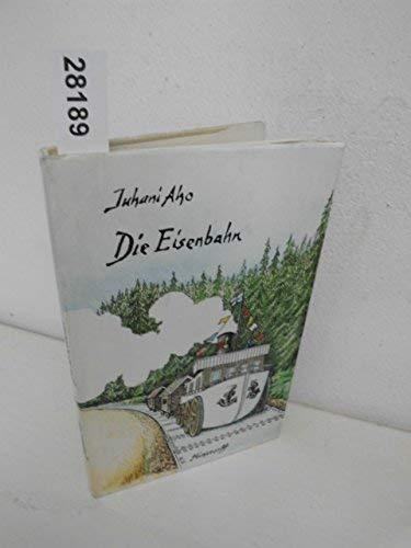Die Eisenbahn (Livre en allemand): Juhani Aho
