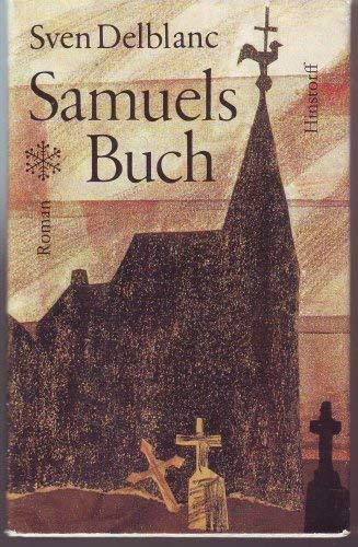 Samuels Buch Roman / Sven Delblanc. Aus: Delblanc, Sven