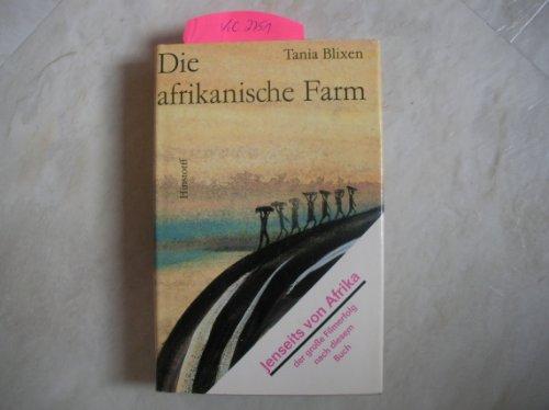 Die afrikanische Farm Aus dem Dänischen übertragen von Gisela Perlet - Blixen, Tania;