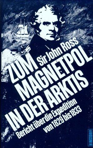 9783356003420: Zum Magnetpol in der Arktis. Bericht über die Expedition von 1829 bis 1833