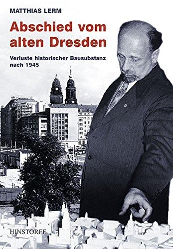 9783356008760: Abschied vom alten Dresden: Verluste historischer Bausubstanz nach 1945