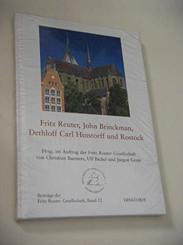9783356009644: Fritz Reuter, John Brinckman, Dethloff Carl Hinstorff und Rostock Gesamttitel: Beitraege der Fritz-Reuter-Gesellschaft; Bd. 12