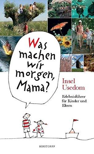9783356012521: Insel Usedom: Was machen wir morgen, Mama? Erlebnisführer für Kinder und Eltern