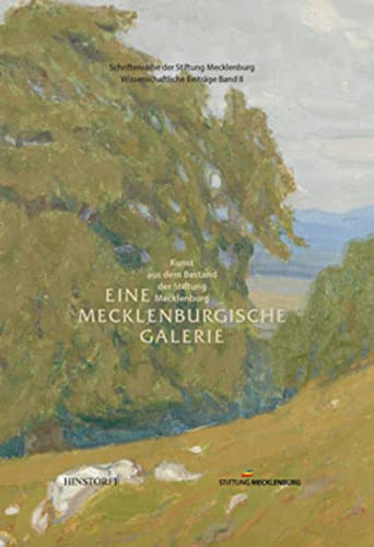 Eine mecklenburgische Galerie : Kunst aus dem: Arrieta, Katrin: