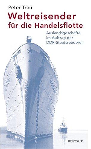 9783356016000: Weltreisen für die Handelsflotte: Auslandsgeschäfte im Auftrag der DDR-Staatsreederei