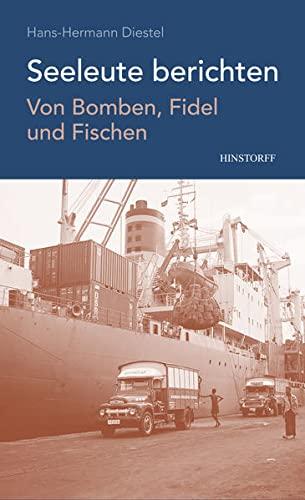 9783356018226: Von Bomben, Fidel und Fischen: Seeleute berichten