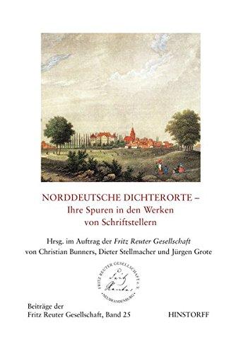 9783356019209: Norddeutsche Dichterorte - Ihre Spuren in den Werken von Schriftstellern: Beiträge der Fritz Reuter Gesellschaft 25
