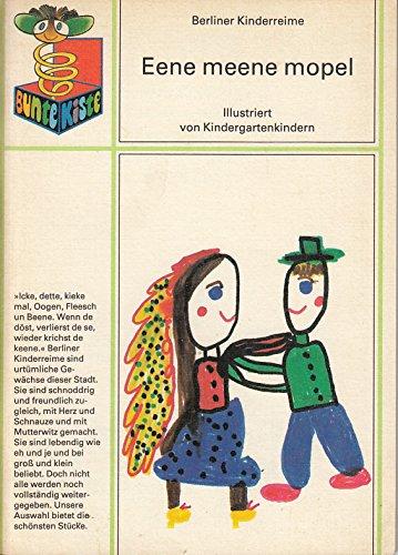 9783357000053: Eene meene mopel. Berliner Kinderreime (Die Bunte Kiste)