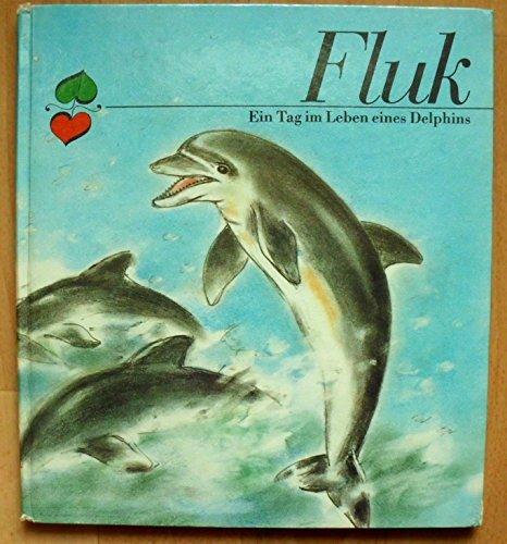 9783357001128: Fluk. Ein Tag im Leben eines Delphins