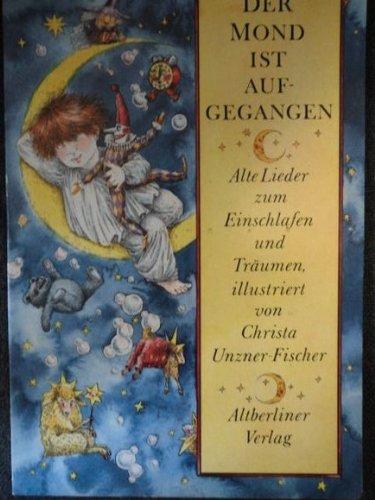 Der Mond ist aufgegangen. Alte Lieder zum Einschlafen und Träumen. (3357002639) by Unzner-Fischer, Christa