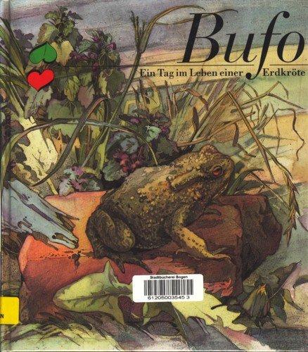 Bufo. ein Tag im Leben einer Erdkröte. Illustrationen von Wolf-Ulrich Friedrich.: Bannasch, ...