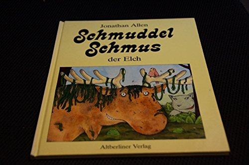 9783357003931: Schmuddel Schmus, Der Elch