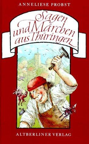 Sagen und Märchen aus Thüringen. (3357004194) by Probst, Anneliese; Unzner-Fischer, Christa