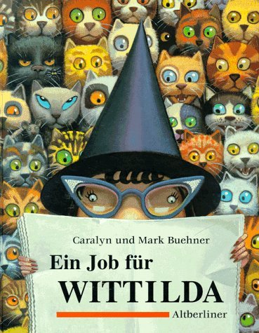 Ein Job für Wittilda. (3357007606) by Buehner, Caralyn; Buehner, Mark
