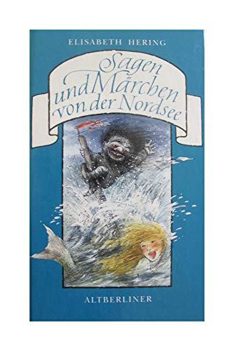 Sagen und Märchen von der Nordsee. ( Ab 10 J.). (3357009544) by Hering, Elisabeth; Unzner-Fischer, Christa.