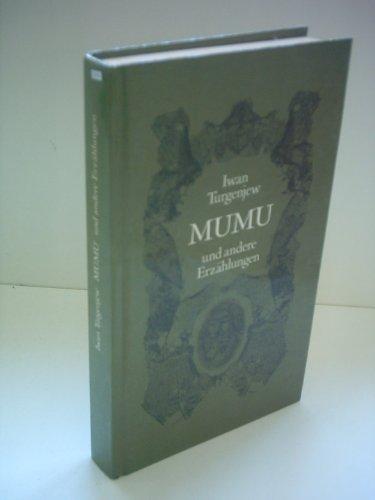 Mumu und andere Erzählungen (Die goldene Reihe): Turgenew, Iwan: