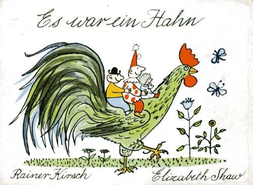 Es war ein Hahn. Pappbilderbuch. Illustrationen von: Kirsch, Rainer und