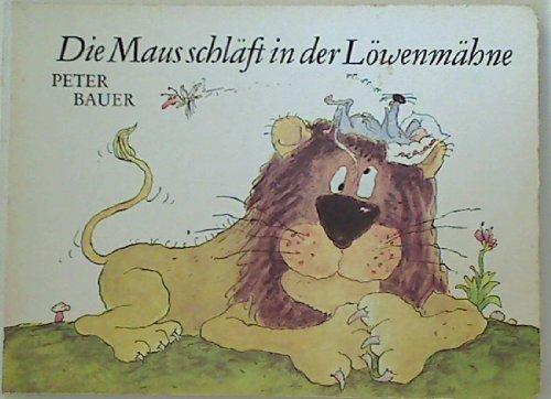 9783358003411: Die Maus schl�ft in der L�wenm�hne