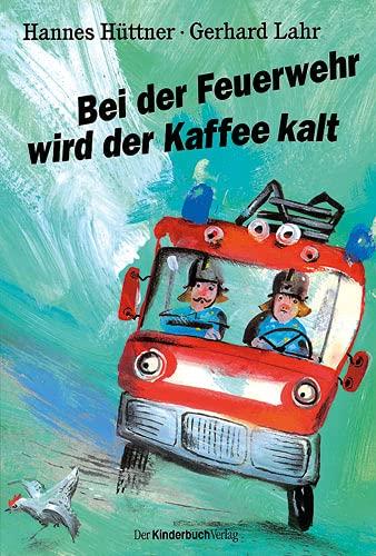 Bei der Feuerwehr wird der Kaffee kalt: Hannes Hüttner; Gerhard
