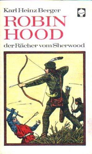 Robin Hood, der Rächer vom Sherwood - Heinz Berger, Karl