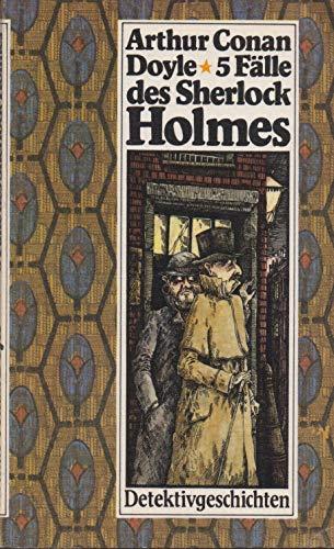 5 Fälle des Sherlock Holmes: Arthur Conan Doyle