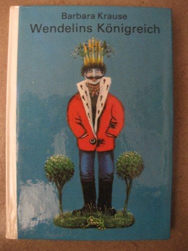 9783358012062: Wendelins Königreich (Die kleinen Trompetenbücher)
