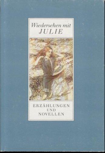9783358012833: Wiedersehen mit Julie. Erzählungen und Novellen