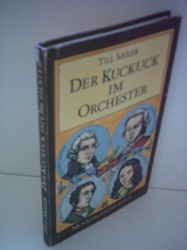 9783358013847: Der Kuckuck im Orchester - Musikergeschichten