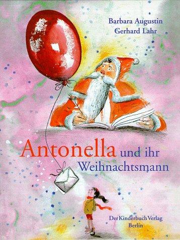 Antonella und ihr Weihnachtsmann. Mit Bildern von: Augustin, Barbara und