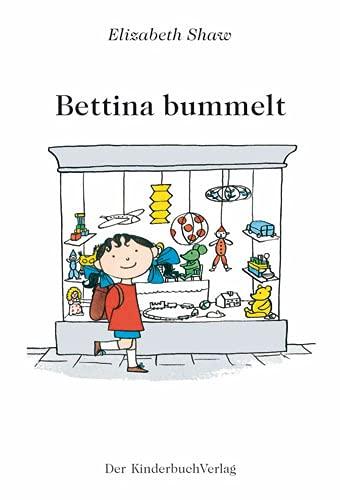 Bettina bummelt - Shaw Elizabeth, Shaw Elizabeth