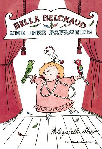 9783358030516: Bella Belchaud und ihre Papageien