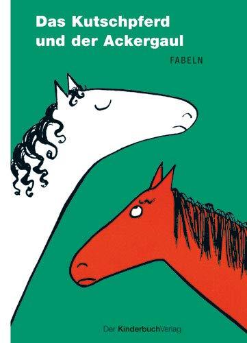 Das Kutschpferd und der Ackergaul: Karl-Heinz Berger; Elizabeth