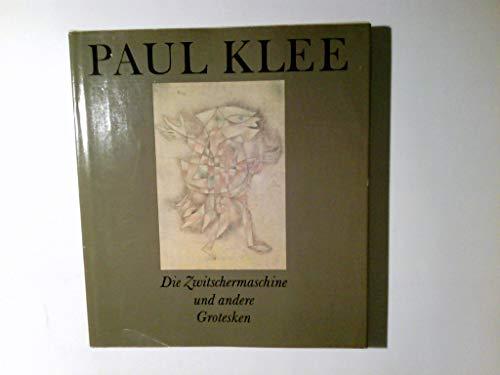 Paul Klee: Die Zwitschermaschine Und Andere Grotesken: Lothar Lang